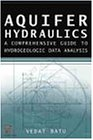 Download Aquifer Hydraulics: A Comprehensive Guide to Hydrogeologic Data Analysis 0471185027