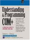 Understanding & Programming Com+: A Practical Guide to Windows 2000 DNA (Prentice Hall Series on Microsoft Technologies)