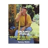 Ground Force: Practical Garden Projects