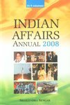 Indian Affairs Annual 2008 (Chronology Of Events{29-02-2008 To 31-03-2008}), Vol. 9Th [Hardcover] [Jan 01, 2008] Mahendra Gaur( Ed.)