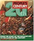 People's Century: From the Start of the Nuclear Age to the Close of the Century v. 2