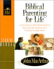 Biblical Parenting for Life: Student Manual a Nine Session, Bible-Based Study on Rearing Godly Children from Pre-School to Highschool (Bible for Life Series)