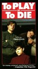 To Play Or to Die [VHS]