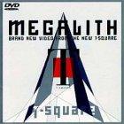 MEGALITH [DVD]
