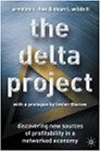 Cover of The Delta Project: Discovering New Sources of Profitability in a Networked Economy