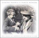 Carlos Puebla Y Pablo Neruda