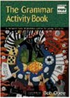 The Grammar Activity Book: A Resource Book of Grammar Games for Young Students (Cambridge Copy Collection)
