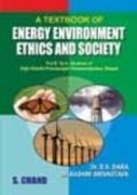 A Textbook of Energy Environment Ethics & Society
