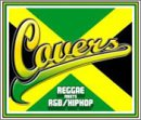 COVERS~REGGAE meets R&B/HIPHOPの詳細を見る
