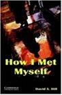 How I Met Myself Level 3 (Cambridge English Readers)