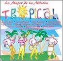 Lo Mejor De La Musica Tropical