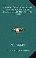 Notices Bibliographiques Sur Les Archives Des Eglises Et Des Monasteres (1901)