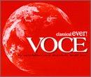 classical ever! VOCE