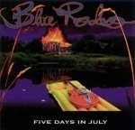 Blue Rodeo: Five Days In July by Blue Rodeo (1993-05-03)