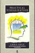Practical Visualization: Self Development Through Visualization and Affirmation (Paths to Inner Power)
