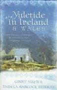 Yuletide in Ireland & Wales (Heartwarming Holiday Romances)