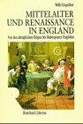 Mittelalter und Renaissance in England: Von den altenglischen Elegien bis Shakespeares Tragoedien