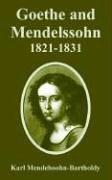 Goethe And Mendelssohn, 1821-1831