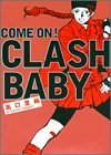 Come on! clash baby (Feelコミックス)の詳細を見る