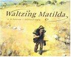 Waltzing Matilda (Australian Children's Classics)