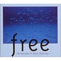 free―高砂淳二写真集 (TOUCH BOOKS)