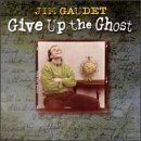 Give Up the Ghost by Jim Gaudet (1998-07-07)