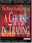 A Course in Trading (Traders' Masterclass)