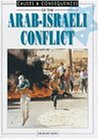 The Arab-Israeli Conflict (Causes & Consequences S.)