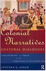 Colonial Narratives/Cultural Dialogues: 'Discoveries' of India in the Language of Colonialism