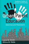 Urban Parent Education: Dilemmas and Resolutions (Qualitative Studies on Schools and Schooling)