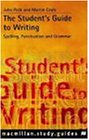 The Student's Guide to Writing: Grammar, Punctuation and Spelling (Macmillan Study Guides)