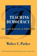 Download TEACHING DEMOCRACY Unity and Diversity in Public Life B000JV9R6S