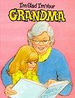 I'm Glad I'm Your Grandma