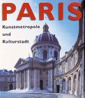 Paris: City of Art and Culture (Art & Architecture)