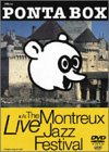 PONTA BOX LIVE AT THE MONTREUX JAZZ FESTIVAL [DVD]