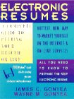 Electronic Resumes: A Complete Guide to Putting Your Resume On-Line