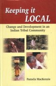 Keeping it Local: Change and Development in an Indian Tribal Community