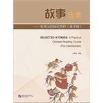 Selected Stories: A Practical Chinese Reading Course (Pre-Intermediate)