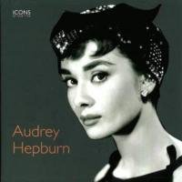 Audrey Hepburn (Icons of Our Time)