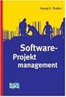 Software-Projektmanagement. Projekte erfolgreich umsetzen.
