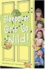 Sleepover Girls Go Wild! (The Sleepover Club)