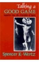 Talking a Good Game: Inquiries into the Principles of Sport