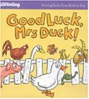Good Luck Mrs Duck (Practical Parenting S.)