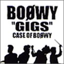 GIGS ― CASE OF BOφWY