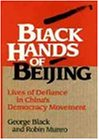 Black Hands of Beijing: Lives of Defiance in China's Democracy Movement (R.L.Bernstein Books)
