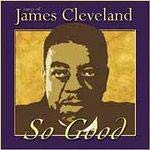 So Good: Songs of James Clevel