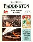 Paddington, Great Western Gateway: A Portrait of the Aristocrat of London's Railway Termini (Railway Heritage)