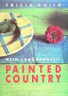 Painted Country. Mein Landhausstil 画像