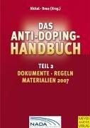 Das Anti-Doping-Handbuch 2. Dokumente - Regeln - Materialien 2007