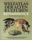 Weltatlas der Alten Kulturen. Renaissance